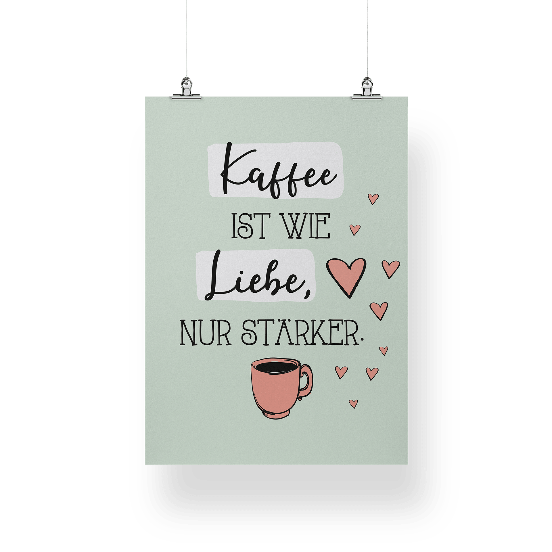 Kaffee ist wie Liebe, nur stärker - Poster