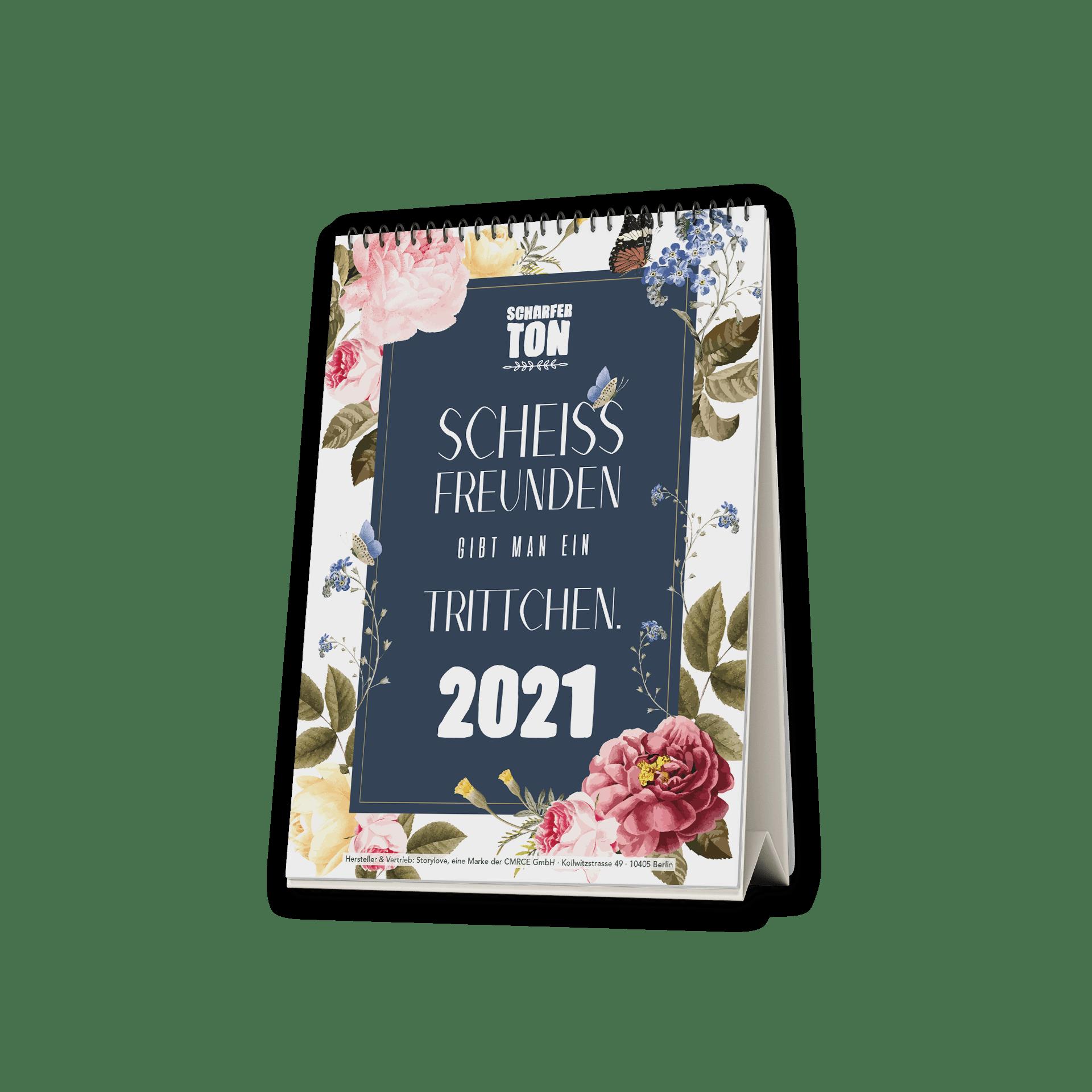Scheiss Freunden gibt man ein Trittchen - Tischkalender